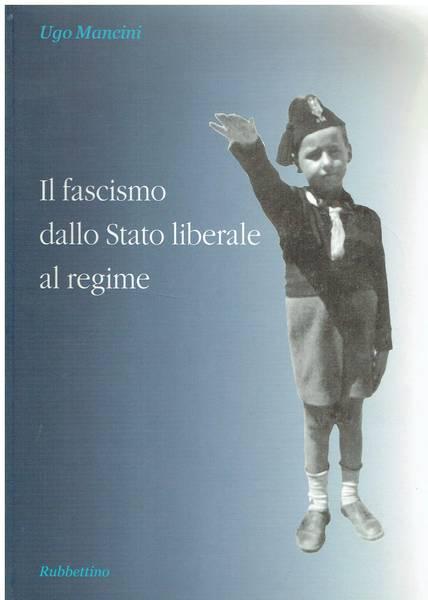 Il fascismo dallo stato liberale al regime