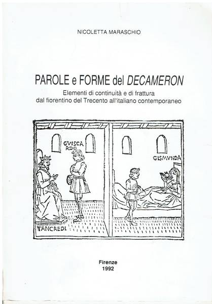 Parole e forme del Decameron : elementi di continuità e di frattura dal fiorentino del Trecento all'italiano contemporaneo