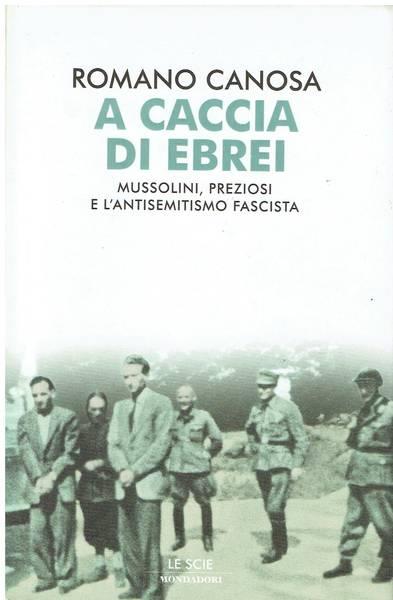 A caccia di ebrei : Mussolini