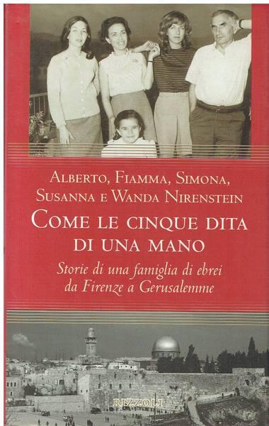 Come le cinque dita di una mano : storia di una famiglia di ebrei da Firenze a Gerusalemme