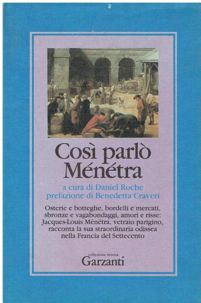Così parlò Ménétra : diario di un vetraio del 18. secolo