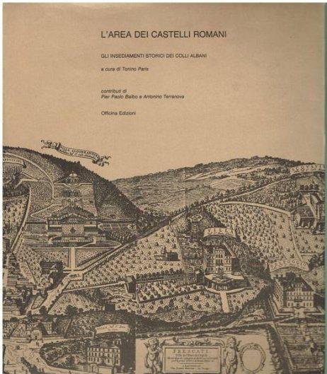 L'area dei Castelli Romani : gli insediamenti storici dei Colli Albani
