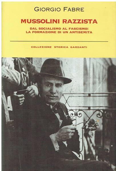Mussolini razzista : dal socialismo al fascismo
