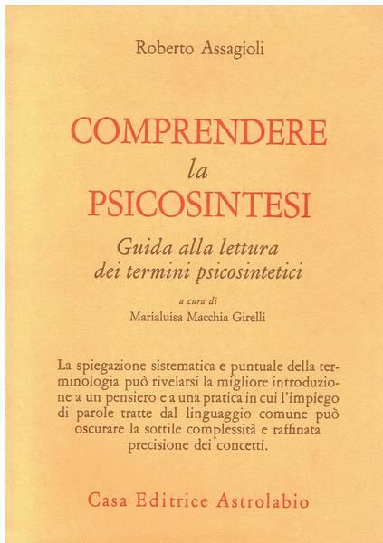 Comprendere la psicosintesi : guida alla lettura dei termini psicosintetici
