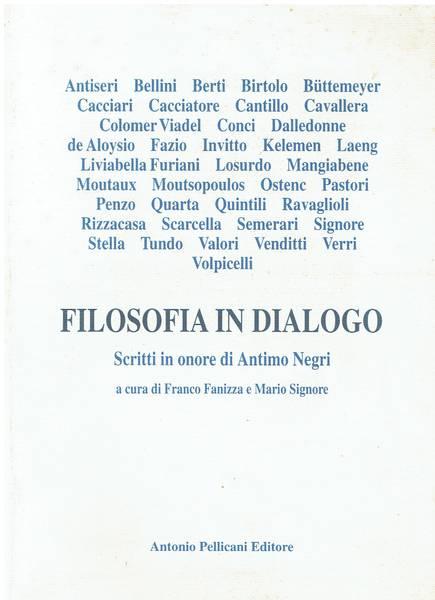 Filosofia in dialogo : scritti in onore di Antimo Negri