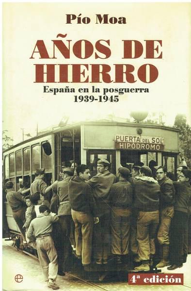 Años de hierro : España en la posguerra 1939-1945