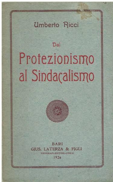 Dal protezionismo al sindacalismo