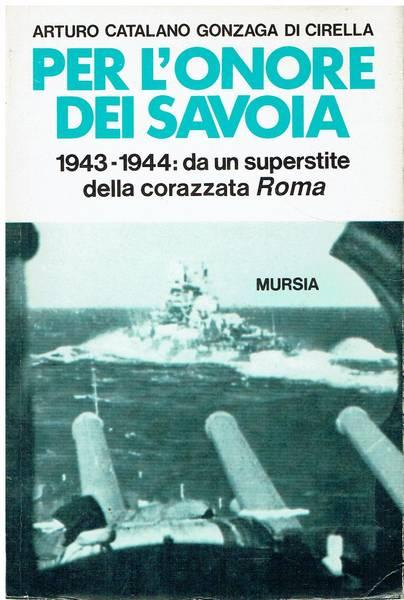 Per l'onore dei Savoia : 1943-1944