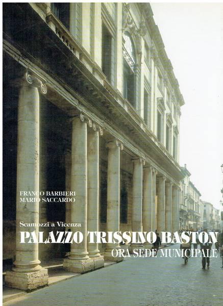 Palazzo Trissino Baston ora sede municipale