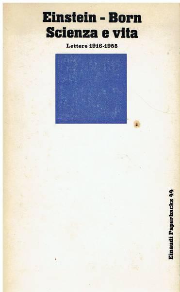 Scienza e vita : lettere 1916-1955