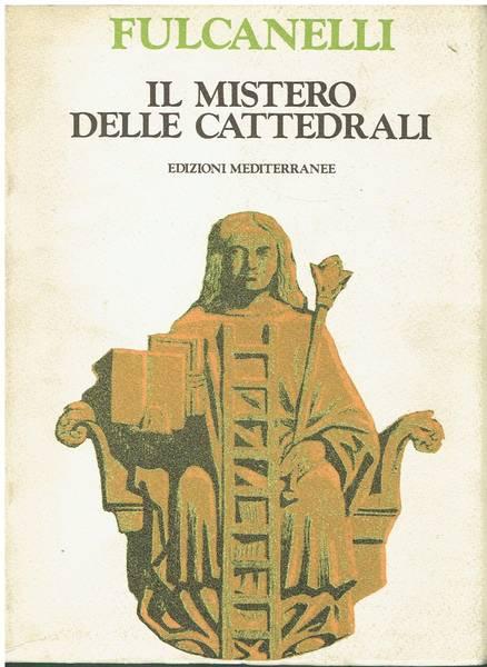 Il mistero delle cattedrali e l'interpretazione esoterica dei simboli ermetici della Grande Opera
