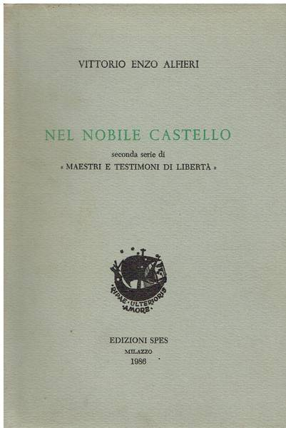 Nel nobile castello : seconda serie di Maestri e testimoni di libertà