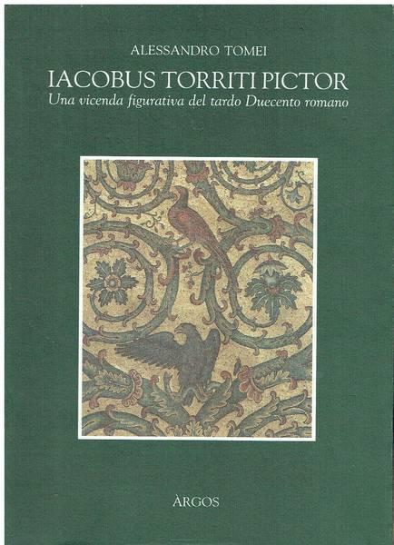 Iacobus Torriti pictor : una vicenda figurativa del tardo Duecento romano