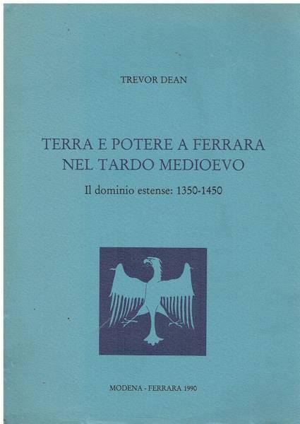 Terra e potere a Ferrara nel tardo Medioevo : il dominio estense