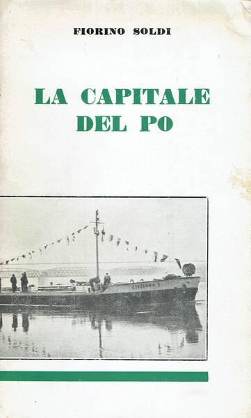 La capitale del Po : saggio storico economico su Cremona dall'anno 219 avanti Cristo al 1957