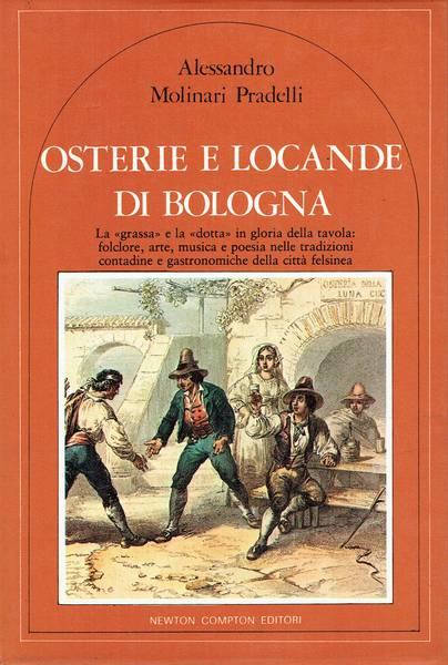 Osterie e locande di Bologna : la grassa e la dotta in gloria della tavola: folclore