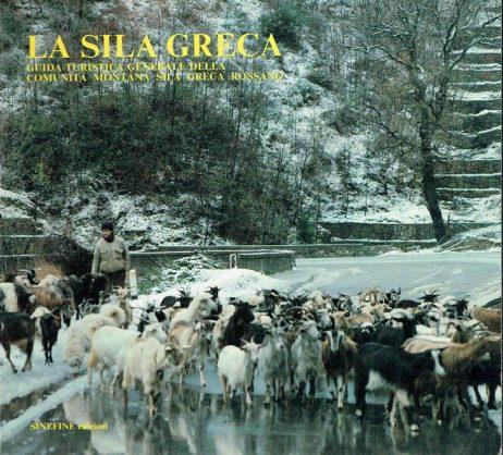 La Sila Greca : guida turistica generale della Comunità montana Sila Greca Rossano
