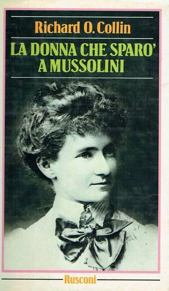 La donna che sparo a Mussolini