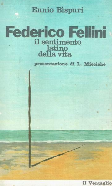 Federico Fellini : il sentimento latino della vita