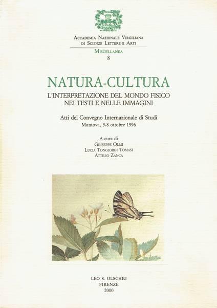 Natura-cultura: l'interpretazione del mondo fisico nei testi e nelle immagini : atti del Convegno internazionale di studi