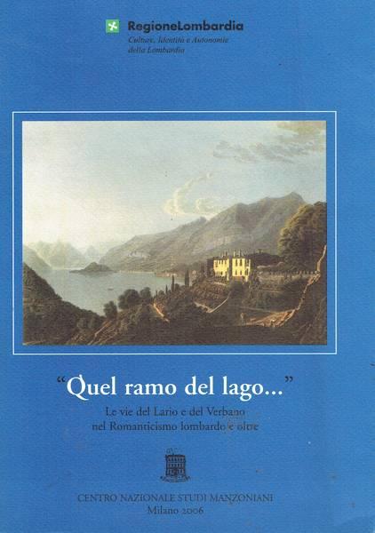 Quel ramo del lago. . : le vie del Lario e del Verbano nel romanticismo lombardo e oltre