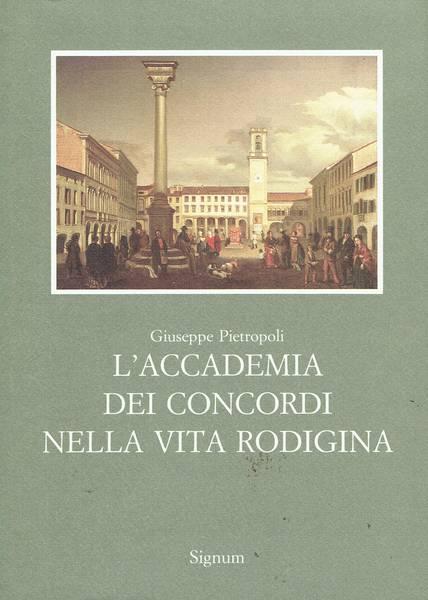 L'Accademia dei Concordi nella vita rodigina : dalla seconda meta del sedicesimo secolo alla fine della dominazione austriaca