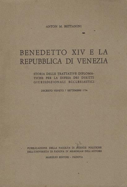 Benedetto 14. e la Repubblica di Venezia : storia delle trattative diplomatiche per la difesa dei diritti giurisdizionali ecclesiastici
