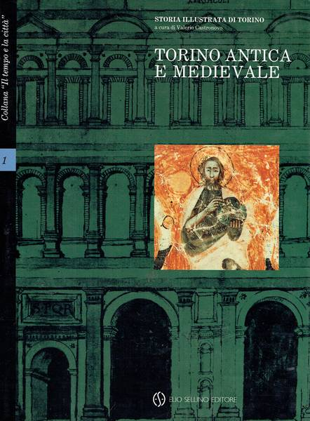 Storia illustrata di Torino v. 1: Torino antica e medievale