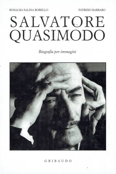 Salvatore Quasimodo. Biografia per immagini