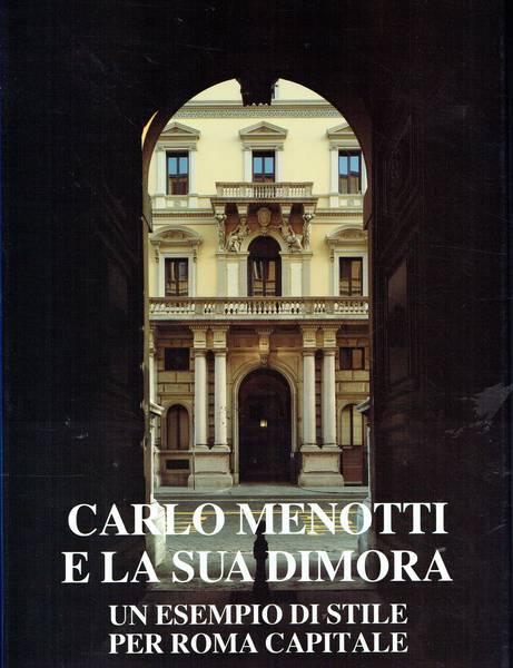 Carlo Menotti e la sua dimora : un esempio di stile per Roma capitale