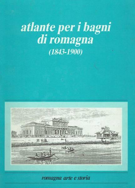 Atlante per i bagni di Romagna (1843-1900)
