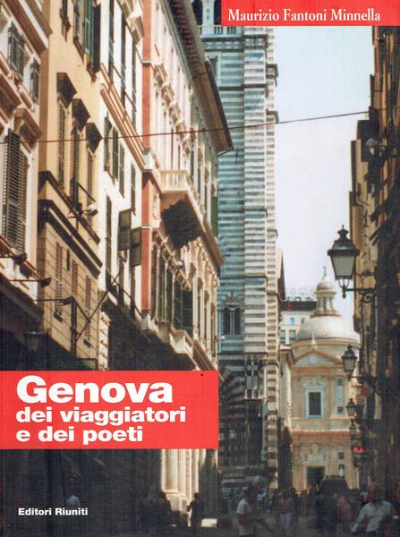 Genova dei viaggiatori e dei poeti : lo spleen di una città