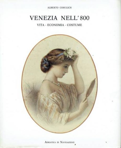 Venezia nell'800 : vita