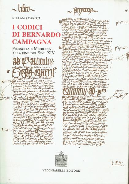 I codici di Bernardo Campagna : filosofia e medicina alla fine del sec. 14.