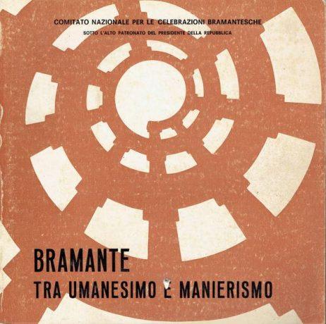 Bramante tra Umanesimo e Manierismo : mostra storico-critica