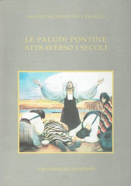 Le paludi pontine attraverso i secoli : conferenza tenuta dall'on. Valentino Orsolini Cencelli il 24 gennaio 1934-XII [e. .