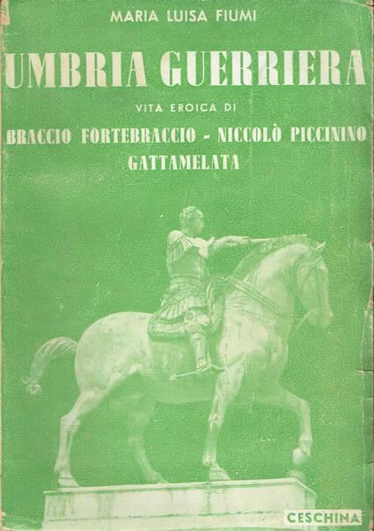 Umbria guerriera : Braccio Fortebraccio