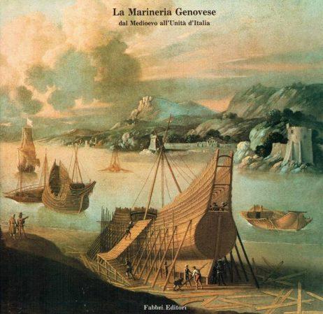 La marineria genovese : dal Medioevo all'unita d'Italia