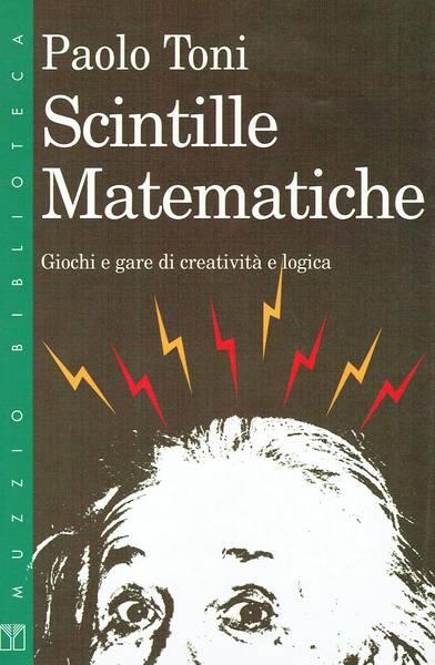 Scintille matematiche : giochi e gare di creatività e logica
