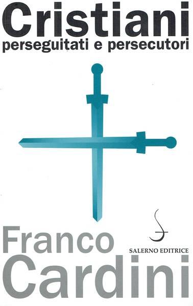 Cristiani : perseguitati e persecutori