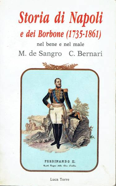 Storia di Napoli e dei Borbone 1735-1861 nel bene e nel male