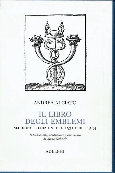 Il libro degli emblemi : secondo le edizioni del 1531 e del 1534