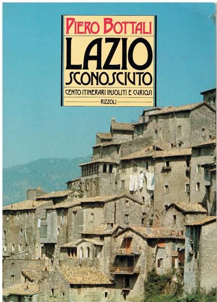 Lazio sconosciuto : cento itinerari insoliti e curiosi