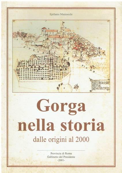 Gorga nella storia : dalle origini al 2000