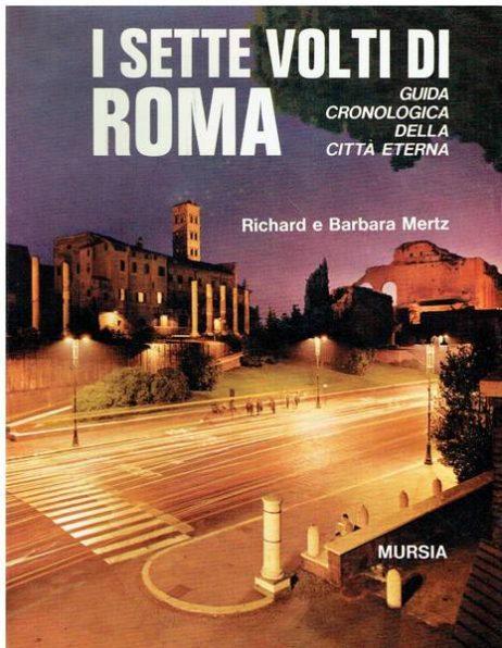 I sette volti di Roma : guida cronologica della Città eterna