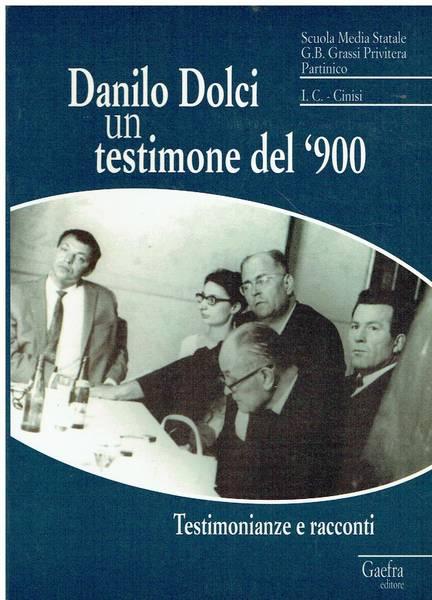 Danilo Dolci : un testimone del '900