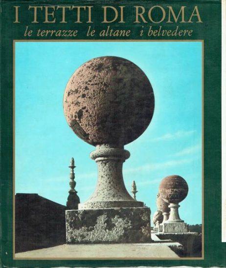 I tetti di Roma : le terrazze