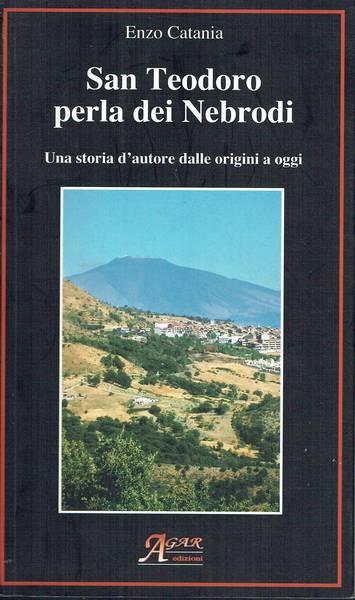 San Teodoro perla dei Nebrodi : una storia d'autore dalle origini a oggi