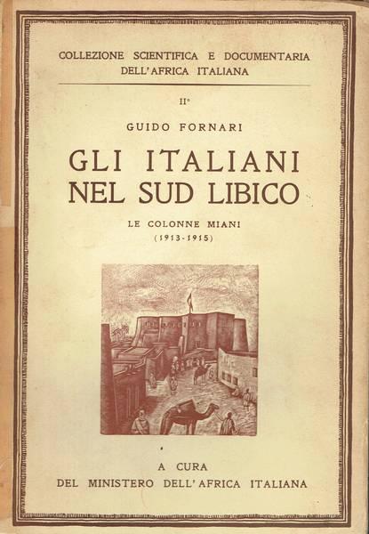 Gli italiani nel Sud Libico : le colonne Miani