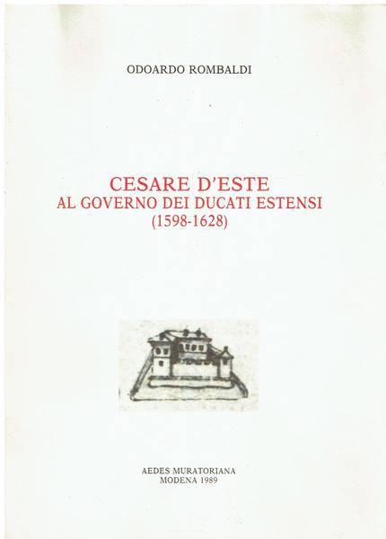 Cesare d'Este al governo dei ducati estensi